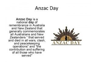 Anzac Day is a national day of remembrance