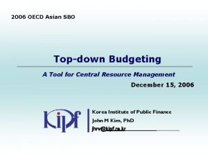 2006 OECD Asian SBO Topdown Budgeting A Tool
