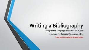 Writing a Bibliography Using Modern Language Association MLA