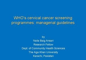 WHOs cervical cancer screening programmes managerial guidelines by