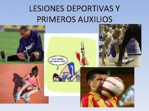 LESIONES DEPORTIVAS Y PRIMEROS AUXILIOS LESIONES DEPORTIVAS Nos