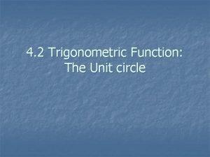 4 2 Trigonometric Function The Unit circle The