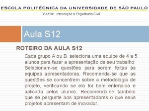 0313101 Introduo Engenharia Civil Aula S 12 ROTEIRO
