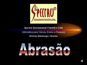Spectru Instrumental Cientfico Ltda Informtica para Cincia Ensino