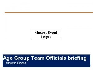 Insert Event Logo Age Group Team Officials briefing