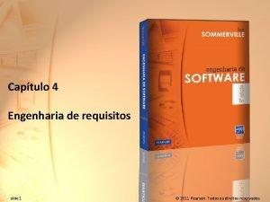 Captulo 4 Engenharia de requisitos slide 1 2011