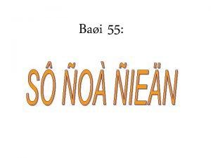 Bai 55 Bai 55 I S o ien