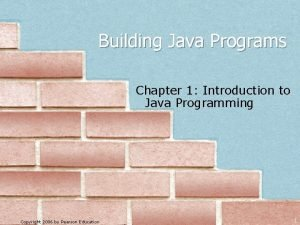 Building Java Programs Chapter 1 Introduction to Java