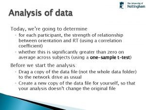 Analysis of data Today were going to determine
