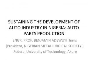 SUSTAINING THE DEVELOPMENT OF AUTO INDUSTRY IN NIGERIA
