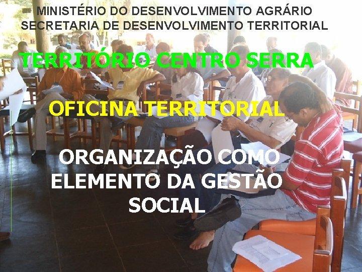 MINISTRIO DO DESENVOLVIMENTO AGRRIO SECRETARIA DE DESENVOLVIMENTO TERRITORIAL