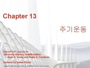 Chapter 13 Power Point Lectures for University Physics