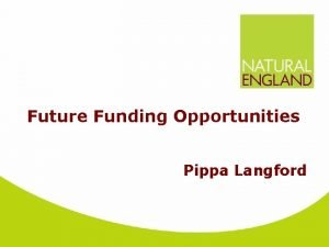 Future Funding Opportunities Pippa Langford Quiz Who or