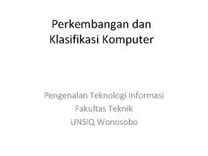 Perkembangan dan Klasifikasi Komputer Pengenalan Teknologi Informasi Fakultas