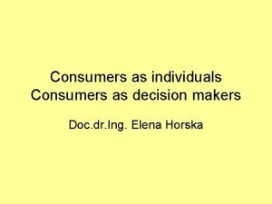 Consumers as individuals Consumers as decision makers Doc