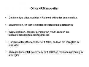 Olika HRM modeller Det finns fyra olika modeller