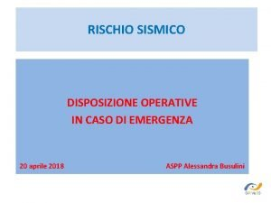 RISCHIO SISMICO DISPOSIZIONE OPERATIVE IN CASO DI EMERGENZA