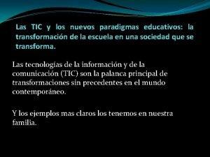 Las TIC y los nuevos paradigmas educativos la