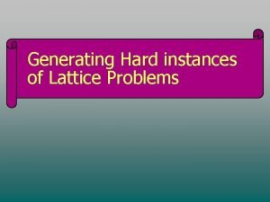 Generating Hard instances of Lattice Problems Generating Hard