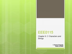 EEE 0115 Chapter 8 C Characters and Strings