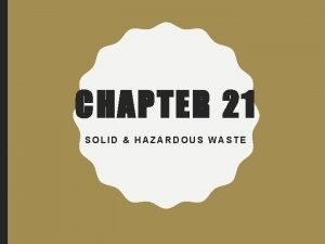 CHAPTER 21 SOLID HAZARDOUS WASTE Food Waste is