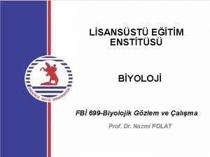 LSANSST ETM ENSTTS BYOLOJ FB 699 Biyolojik Gzlem