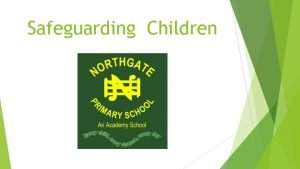 Safeguarding Children Introduction Guidance for voluntary helpers Safeguarding
