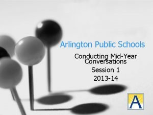 Arlington Public Schools Conducting MidYear Conversations Session 1
