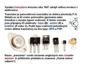 Vynlez tranzistoru koncem roku 1947 zahjil velkou revoluci