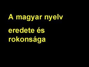A magyar nyelv eredete s rokonsga http upload