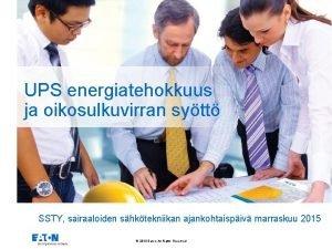 UPS energiatehokkuus ja oikosulkuvirran sytt SSTY sairaaloiden shktekniikan