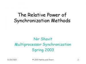 The Relative Power of Synchronization Methods Nir Shavit