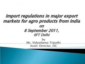 Import regulations in major export markets for agro