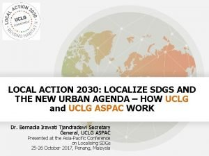 LOCAL ACTION 2030 LOCALIZE SDGS AND THE NEW