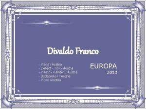 Divaldo Franco Viena ustria Debant Tirol ustria Villach