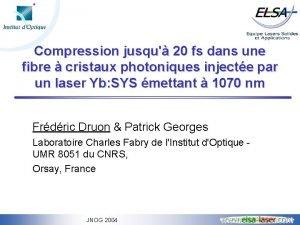 Compression jusqu 20 fs dans une fibre cristaux