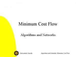 Minimum Cost Flow Algorithms and Networks Minimum Cost