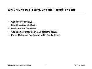 Einfhrung in die BWL und die Forstkonomie Geschichte