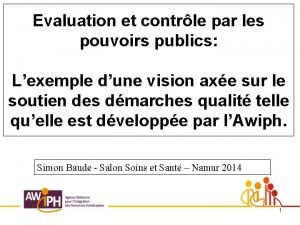 Evaluation et contrle par les pouvoirs publics Lexemple