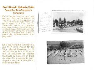 Prof Ricardo Nolberto Vias Recuerdos de su Trayectoria