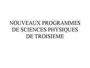 NOUVEAUX PROGRAMMES DE SCIENCES PHYSIQUES DE TROISIEME A