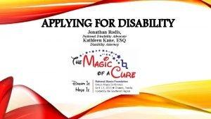 APPLYING FOR DISABILITY Jonathan Rodis National Disability Advocate