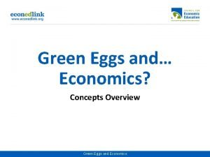 Green Eggs and Economics Concepts Overview Green Eggs