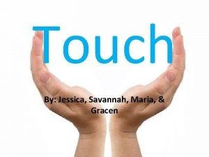 Touch By Jessica Savannah Maria Gracen Touch Sense