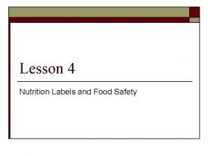 Lesson 4 Nutrition Labels and Food Safety Nutrition