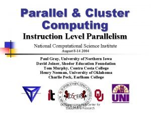 Parallel Cluster Computing Instruction Level Parallelism National Computational