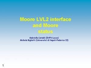 Moore LVL 2 interface and Moore status Gabriella