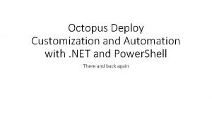 Octopus Deploy Customization and Automation with NET and