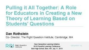 Pulling it All Together A Role for Educators
