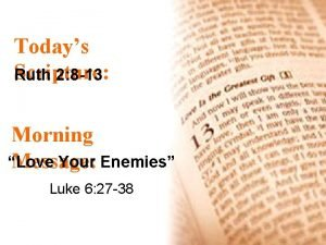 Todays Scripture Ruth 2 8 13 Morning Love